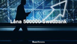 Låna 500000 Swedbank