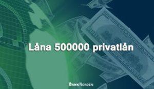 Låna 500000 privatlån