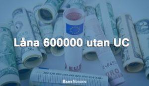 Låna 600000 utan UC