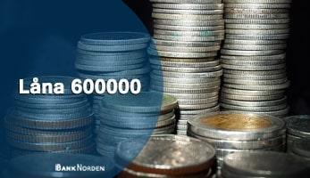 Låna 600000