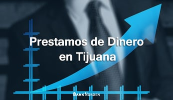 Prestamos de Dinero en Tijuana