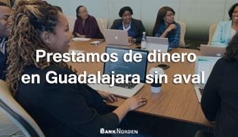Prestamos de dinero en Guadalajara sin aval