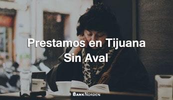 Prestamos en Tijuana sin aval