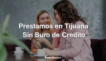 Prestamos en Tijuana sin buro de credito