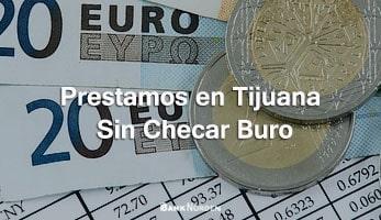 Prestamos en Tijuana sin checar buro