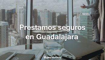 Prestamos seguros en Guadalajara