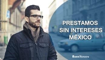 Prestamos sin intereses México