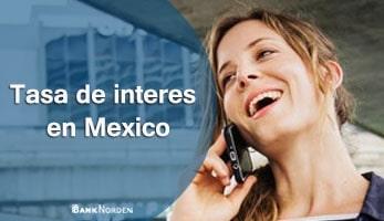 Tasa de interes en Mexico