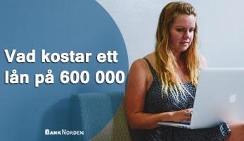 Vad kostar ett lån på 600 000