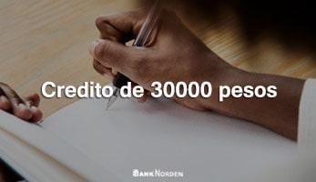 Credito de 30000 pesos