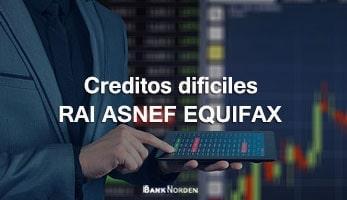 Creditos dificiles RAI ASNEF EQUIFAX