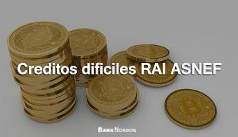Creditos dificiles RAI ASNEF
