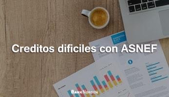 Creditos dificiles con ASNEF