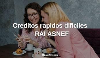 Creditos rapidos dificiles RAI ASNEF
