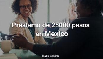 Prestamo de 25000 pesos en Mexico