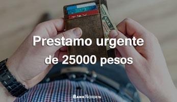 Prestamo urgente de 25000 pesos