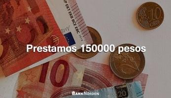Prestamos 150000 pesos