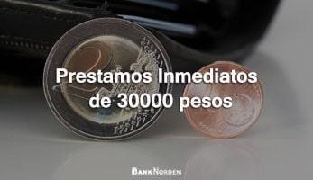 Prestamos Inmediatos de 30000 pesos