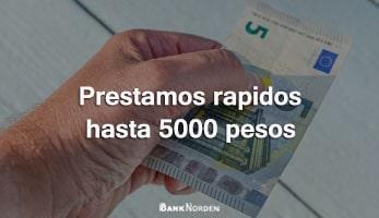 prestamos rapidos hasta 5000 pesos