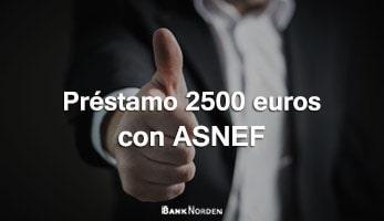 Préstamo 2500 euros con ASNEF