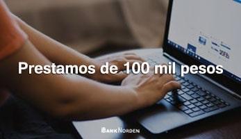 Prestamos de 100 mil pesos