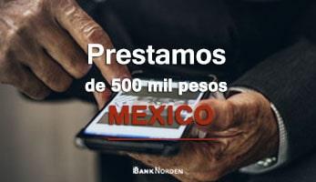 Prestamos de 500 mil pesos mexico