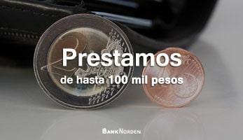 Prestamos de hasta 100 mil pesos