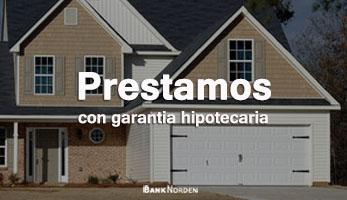 prestamos con garantia hipotecaria
