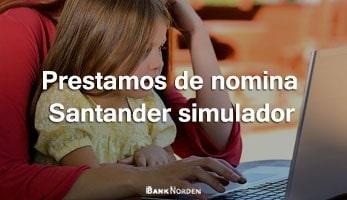 prestamos de nomina santander simulador
