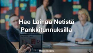 Hae lainaa netistä pankkitunnuksilla