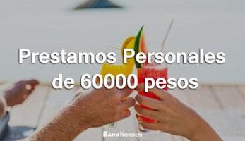 Prestamos Personales de 60000 pesos