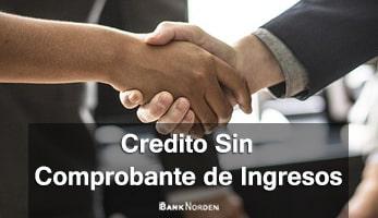 Credito sin Comprobante de Ingresos