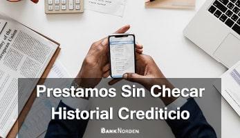 prestamos sin checar historial crediticio